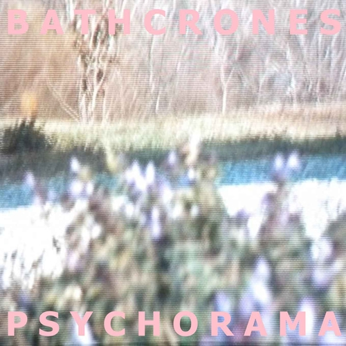 Bathcrones - Psychorama