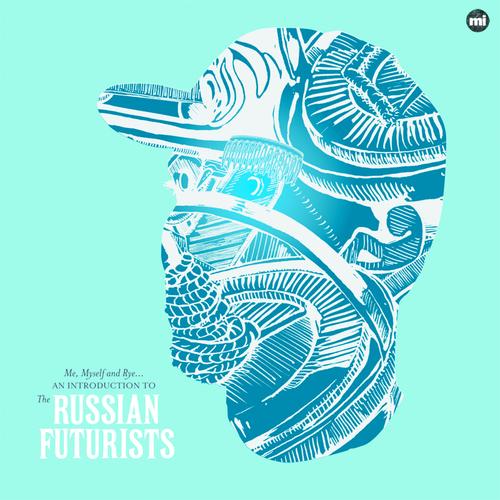 The Russian Futurists - Me, Myself and Rye