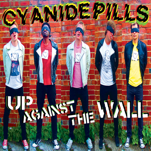 Cyanide Pills - Up Against The Wall