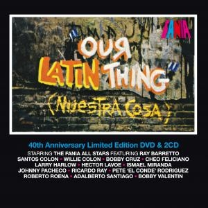 Fania All Stars - Our Latin Thing (Nuestra Cosa) 40th Anniversary Edition