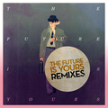 The Future Is Yours (Remixes)