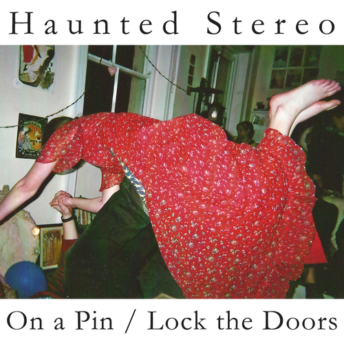 Haunted Stereo - On a Pin/Lock the Doors