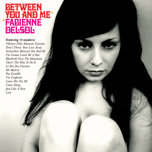 Fabienne DelSol - Between You And Me