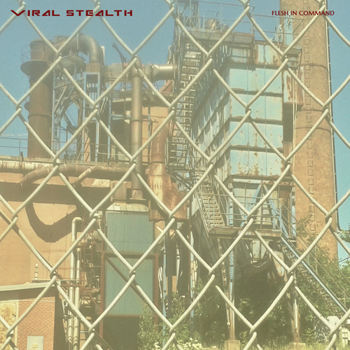 Viral Stealth - Flesh in Command