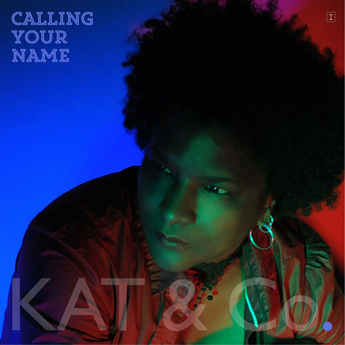 Kat & Co - Calling Your Name