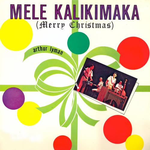 Arthur Lyman - Mele Kalikimaka (Merry Christmas)
