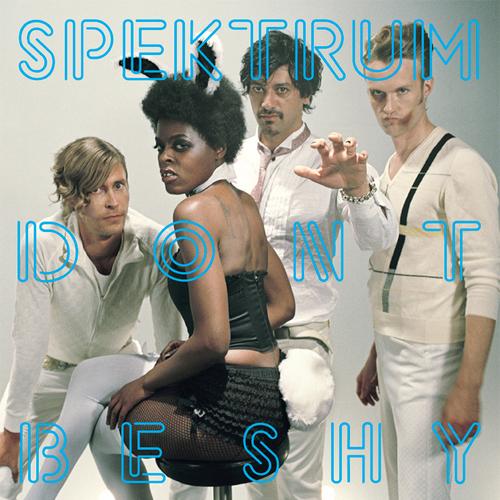 Spektrum - Don't Be Shy