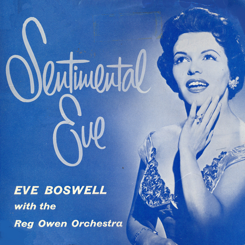 Eve Boswell with The Reg Owen Orchestra - Sentimental Eve