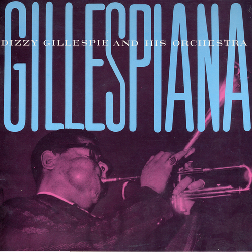 Dizzy Gillespie and His Orchestra feat. Lalo Schifrin - Gillespiana