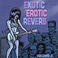V/A Exotic Erotic Reverb Vol.2
