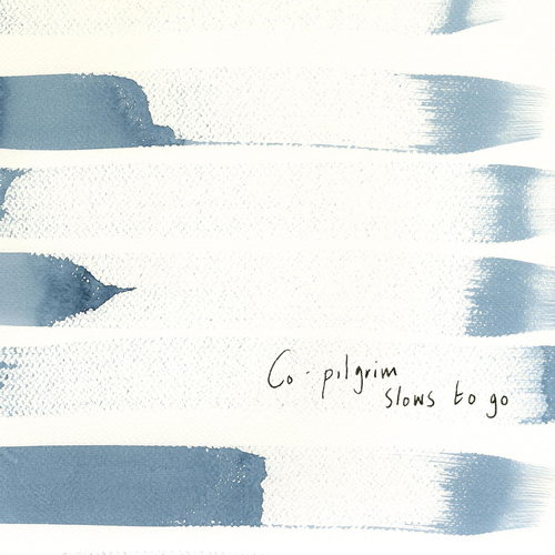 Co-pilgrim - Slows To Go