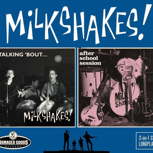 The Milkshakes - Talking 'bout / After School Session