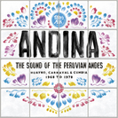 ANDINA: Huayno, Carnaval and Cumbia - The Sound of the Peruvian Andes 1968​​-​​1978
