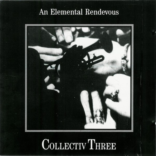 Chris & Cosey - Collectiv Three - An Elemental Rendevous CD