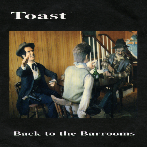 Toast - Back To The Barooms