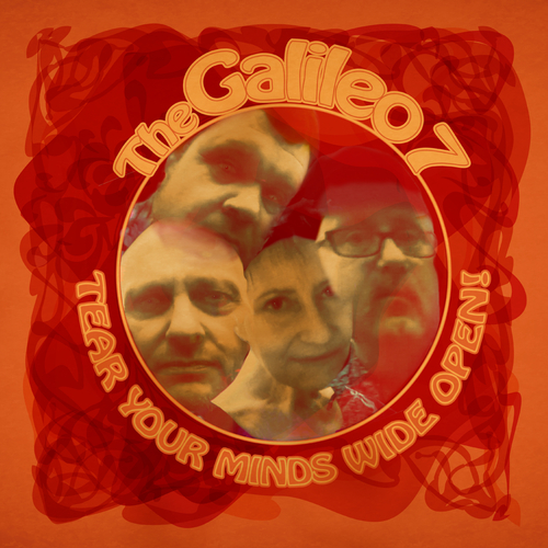 The Galileo 7 - Tear Your Minds Wide Open!