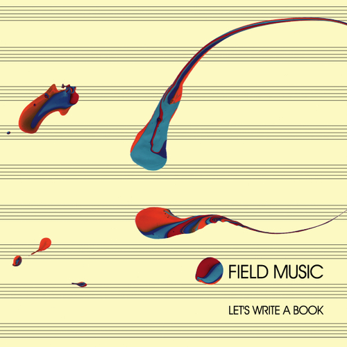 Field Music - Let's Write A Book