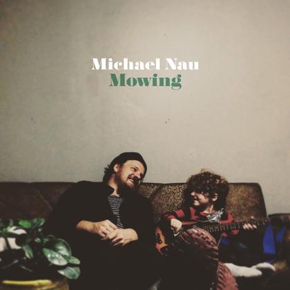 Michael Nau - Mowing cover