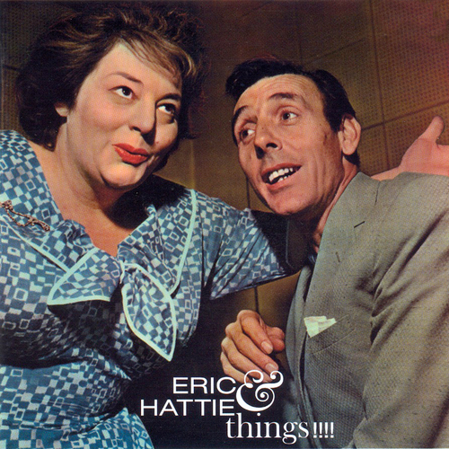 Eric Sykes & Hattie Jacques - Eric & Hattie & Things!!!!