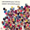 Lee Konitz Plays With The Gerry Mulligan Quartet