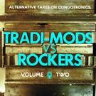 Tradi-Mods vs Rockers: Alternative Takes On Congotronics Vol.2