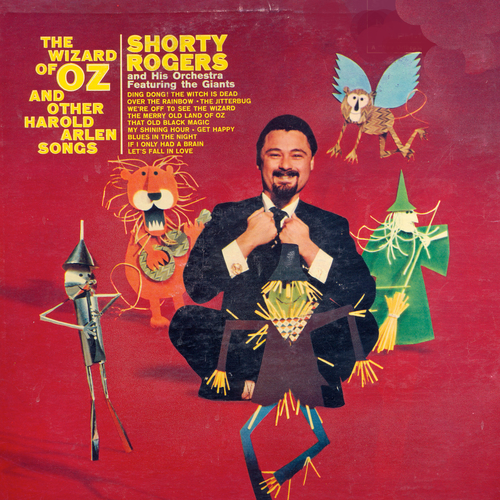 Shorty Rogers And His Orchestra Featuring The Giants - The Wizard Of Oz And Other Harold Arlen Songs