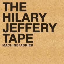 The Hilary Jeffery Tape