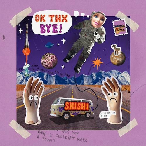shishi - Ok Thx Bye