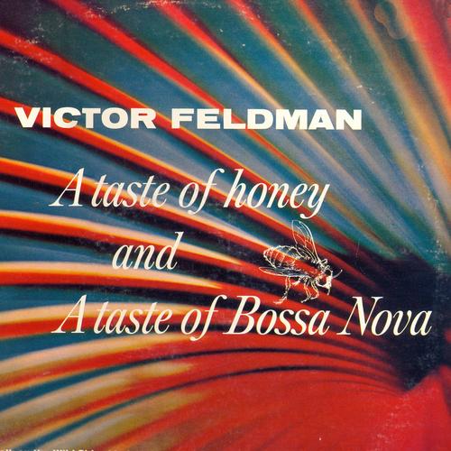 Victor Feldman - A Taste of Honey and a Taste of Bossa Nova