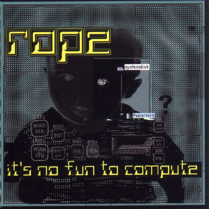 Rope - It's No Fun To Compute cover