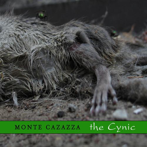 Monte Cazazza - The Cynic