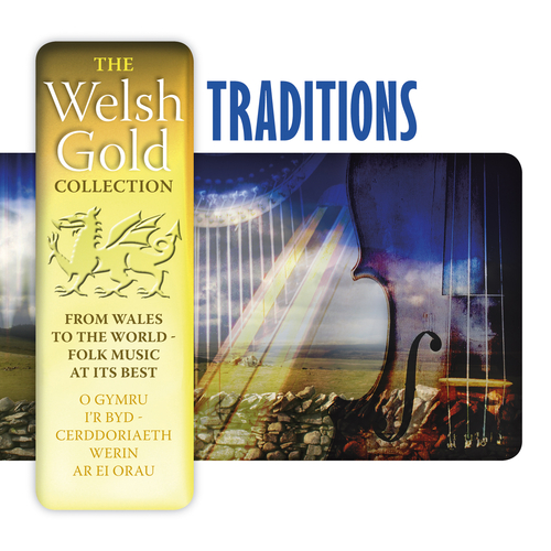 Amrywiol / Various Artists - Traditions (The Welsh Gold Collection)