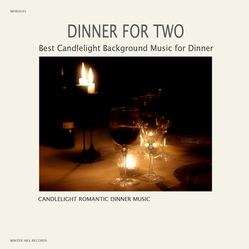 Candlelight Romantic Dinner Music - Dinner For Two –  Best Candlelight Background Music for Dinner