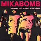 Fake Fake Sound Of Mikabomb