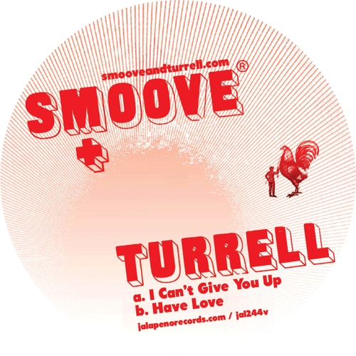 Smoove & Turrell - I Can't Give You Up / Have Love