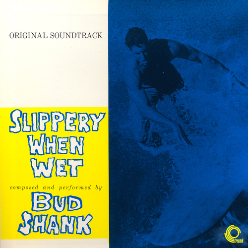 Bud Shank - Slippery When Wet (Original Motion Picture Soundtrack)