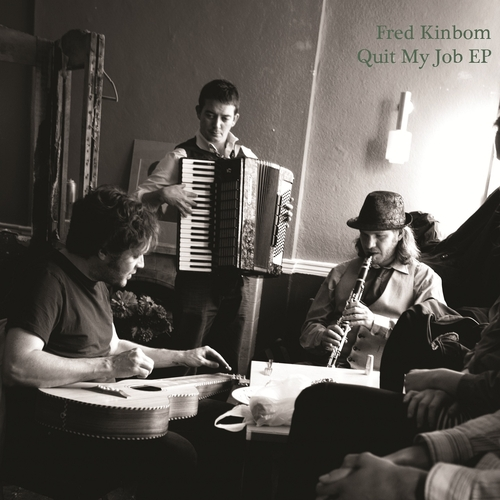 Fred Kinbom - Quit My Job EP