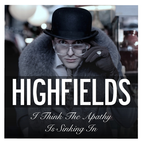 HighFields - The Apathy Is Sinking In