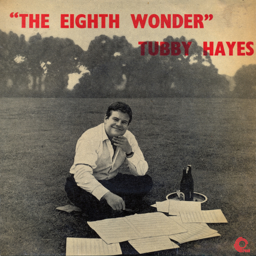 Tubby Hayes - Eighth Wonder