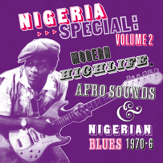Nigeria Special Volume 2: Modern Highlife, Afro-Sounds and Nigerian Blues