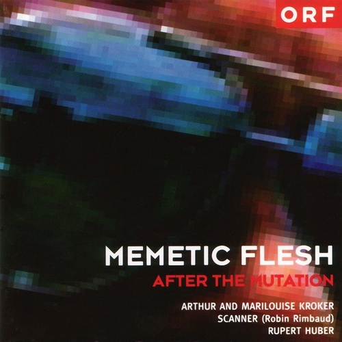 Scanner & Rupert Huber - Memetic Flesh: After the Mutation