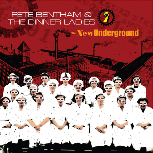 Pete Bentham and The Dinner Ladies - The New Underground