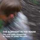 The Elephant in the Room: The Leaf Label Celebrates 40 Years of Jumbo Records