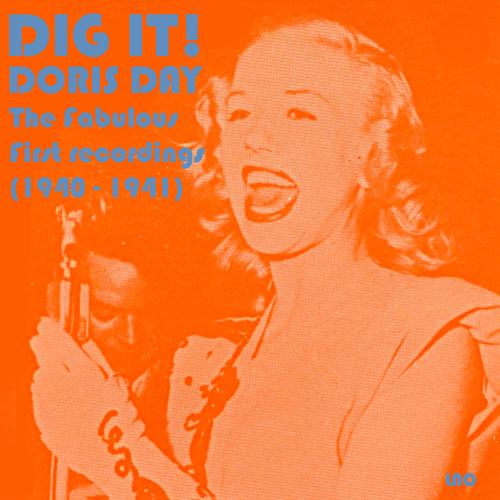 Doris Day - Dig It! Fabulous First Recordings! (1940 - 1941)
