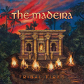 MADEIRA, THE - Tribal Fires