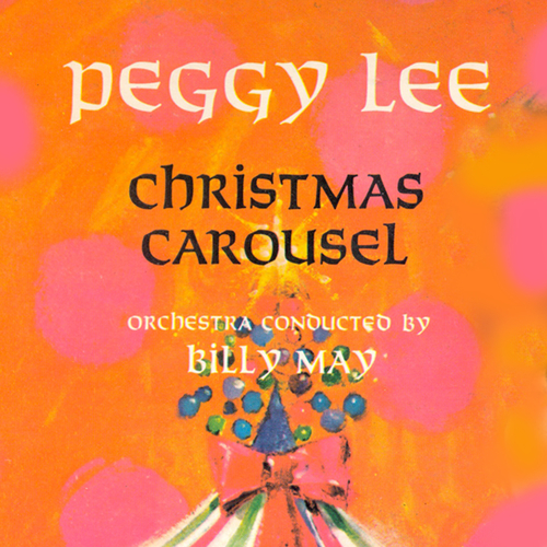 Peggy Lee with Orchestra Conducted by Billy May - Christmas Carousel