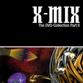 X-MIX - The DVD Collection Part II