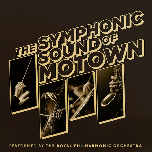 The Royal Philharmonic Orchestra - The Symphonic Sound of Motown
