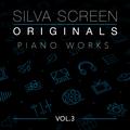 Silva Screen Originals, Vol. 3 - Piano Works