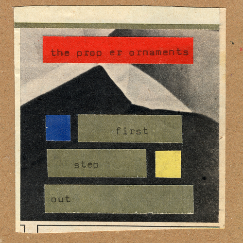 The Proper Ornaments - First Step Out / Of All the Things